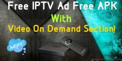Free IPTV Ad Free APK With Video On Demand Section! Install On Your Amazon Fire And Android Devices!