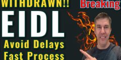Breaking EIDL UPDATES -Withdrawn Application? – Avoid Delays for the Loans + Grants